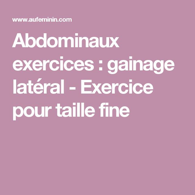 Abdominaux exercices : gainage latéral - Exercice pour taille fine