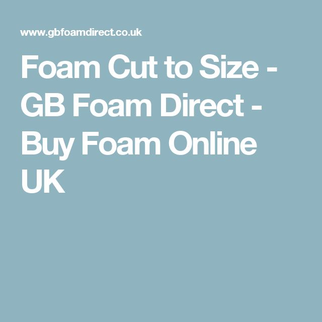 Foam Cut to Size - GB Foam Direct - Buy Foam Online UK