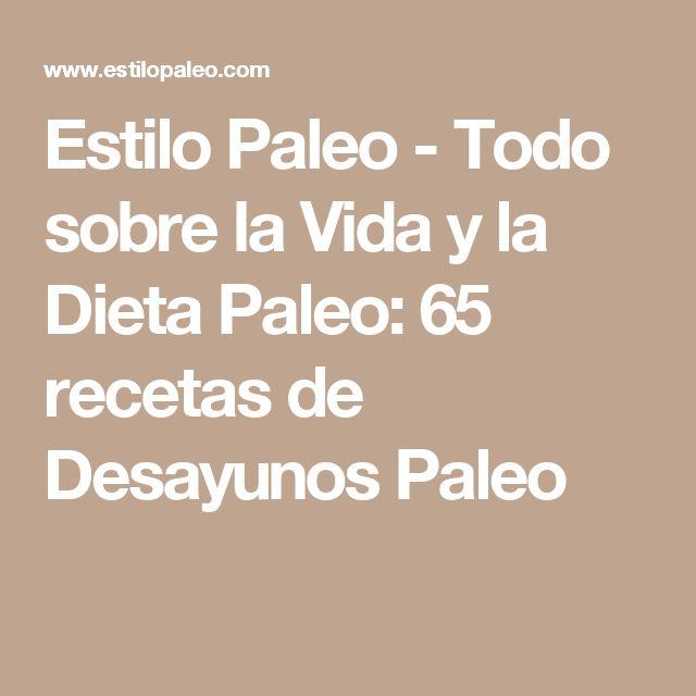 Estilo Paleo - Todo sobre la Vida y la Dieta Paleo: 65 recetas de Desayunos Paleo