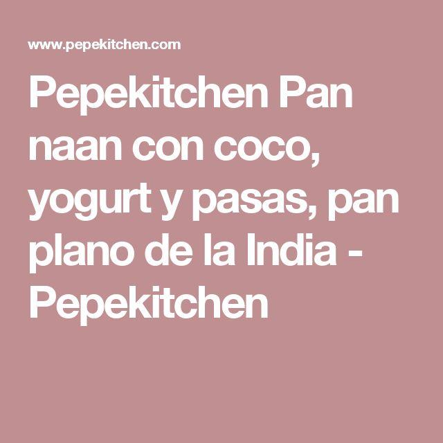 Pepekitchen Pan naan con coco, yogurt y pasas, pan plano de la India - Pepekitchen