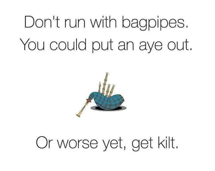 Be Careful Silly Jokes Punny Jokes Bagpipes