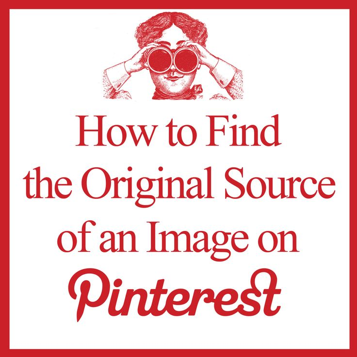 How to Find the Original Source of an Image on Pinterest ...  Super Easy! Try it! You'll like it :-) ... Post source name and link back to the source! It shows, not just good ethics and character on our part, but just as important - respect to the source! (And a big thank you, GraphicsFairy!)