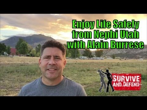 Enjoy Life Safely from Nephi Utah with Alain Burrese