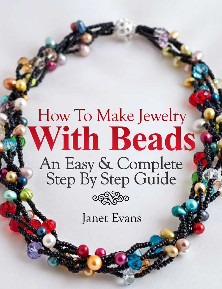 How To Make Jewelry With Beads: An Easy & Complete Step By Step Guide (Ultimate How To Guides) - Kindle edition by Janet Evans. Crafts, Hobbies & Home Kindle eBooks @ Amazon.com.