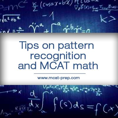 #MCAT study tips - pattern recognition and Math from The Gold Standard MCAT Prep