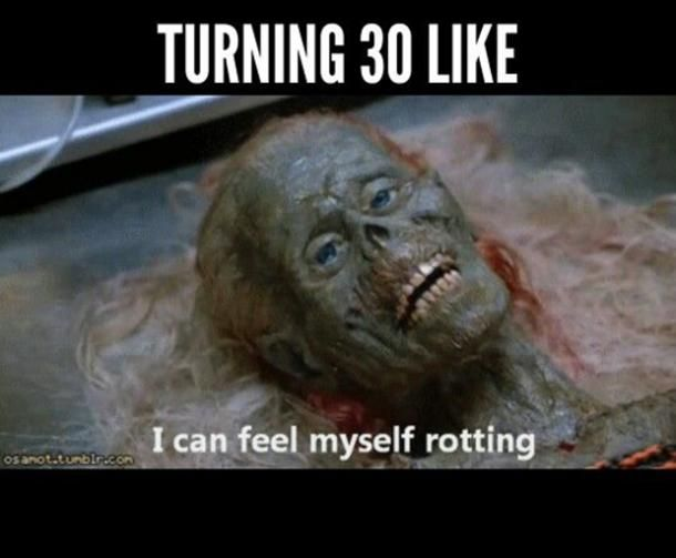 30 Totally Relatable Memes To Celebrate Or Mourn Your 30th Birthday Funny Birthday Meme 30th Birthday Meme 30th Birthday Quotes