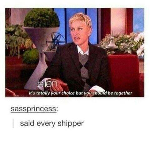 I knew I loved Ellen. She definitely speaks to the shipper's heart.