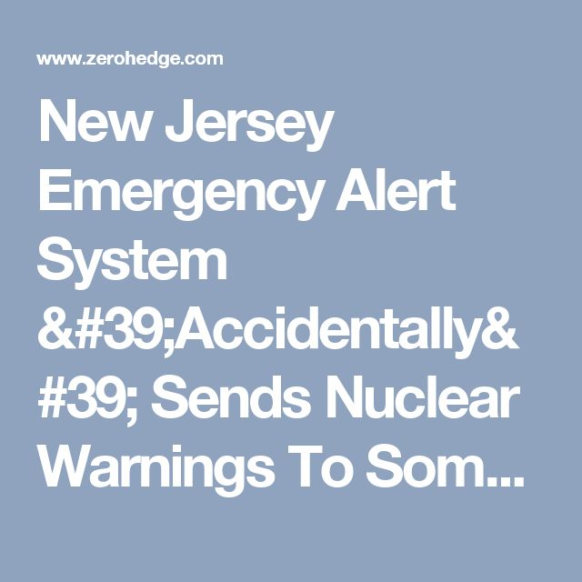 New Jersey Emergency Alert System 'Accidentally' Sends Nuclear Warnings To Some TVs | Zero Hedge