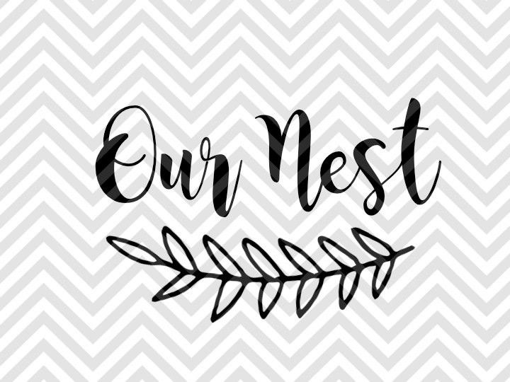 Our Nest Farmhouse Svg And Dxf Cut File Pdf Vector