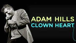 Adam Hills' Clown Heart will be a strictly limited season, a three week Melbourne exclusive run squeezed between Adam's UK TV commitments.