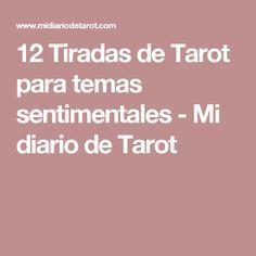 12 Tiradas de Tarot para temas sentimentales - Mi diario de Tarot
