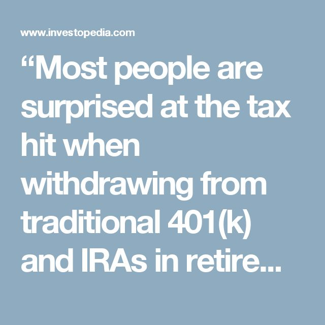 """""""Most people are surprised at the tax hit when withdrawing from traditional 401(k) and IRAs in retirement. Roth IRAs can help soften the tax blow since those withdrawals are tax free,"""" says David N. Waldrop, CFP®, president of Bridgeview Capital Advisors, Inc., in El Dorado Hills, Calif."""