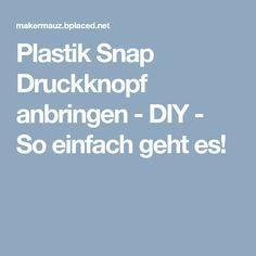 Plastik Snap Druckknopf anbringen - DIY - So einfach geht es!