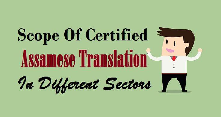 Scope Of Certified #AssameseTranslation In Different Sectors  #Assamese #Language #Translation