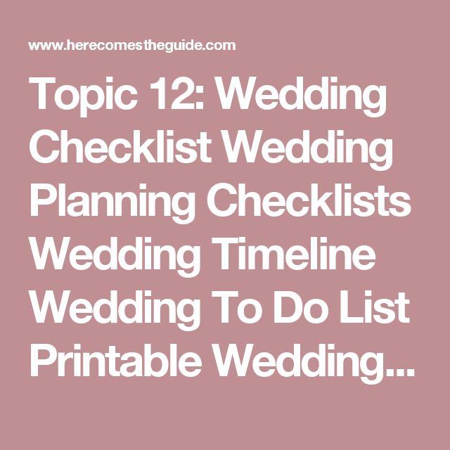 Topic 12: Wedding Checklist Wedding Planning Checklists Wedding Timeline Wedding To Do List Printable Wedding Checklist