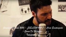 Sanremo Giovani 2015 - [SELEZIONI] - Crisi Esistenziale - Savio De Martino - Talentsofworld