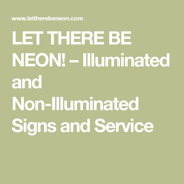 LET THERE BE NEON! – Illuminated and Non-Illuminated Signs and Service