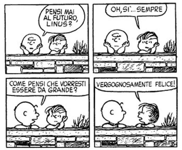 Tutti dovremmo desiderare di essere vergognosamente felici! #peanuts #felicità #progettorisorseumane