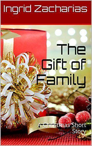 The Gift of Family: A Christmas Short Story by Ingrid Zacharias, http://www.amazon.com/dp/B00OHNUO7U/ref=cm_sw_r_pi_dp_imezub1F3AW1K