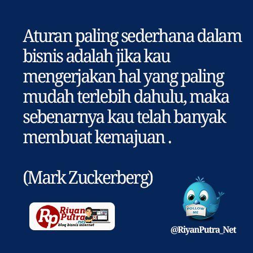 Aturan paling sederhana dalam bisnis adalah jika kau mengerjakan hal yang paling mudah terlebih dahulu, maka sebenarnya kau telah banyak membuat kemajuan. (Mark Zuckerberg) #MotivasiBisnis