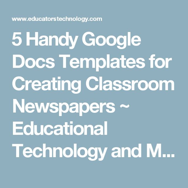 5 Handy Google Docs Templates for Creating Classroom Newspapers ~ Educational Technology and Mobile Learning