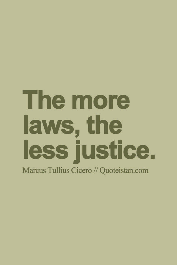 The More Laws The Less Justice Justice Quotes Teaching Tips