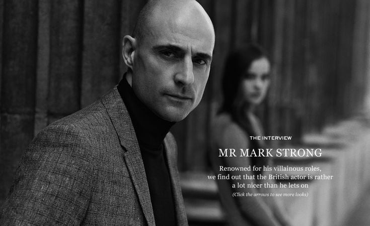 MR MARK STRONG | THE INTERVIEW | The Journal|MR PORTER