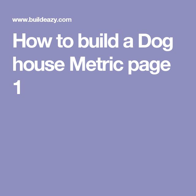 How to build a Dog house Metric page 1