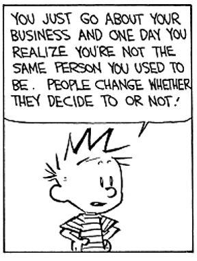 Hobbes Deep - People change whether they decide to or not!