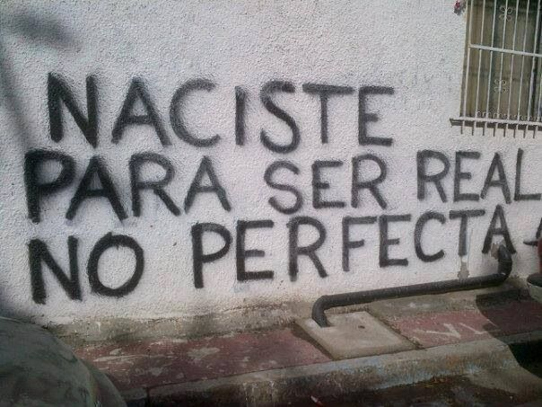 you were born to be real, not perfect