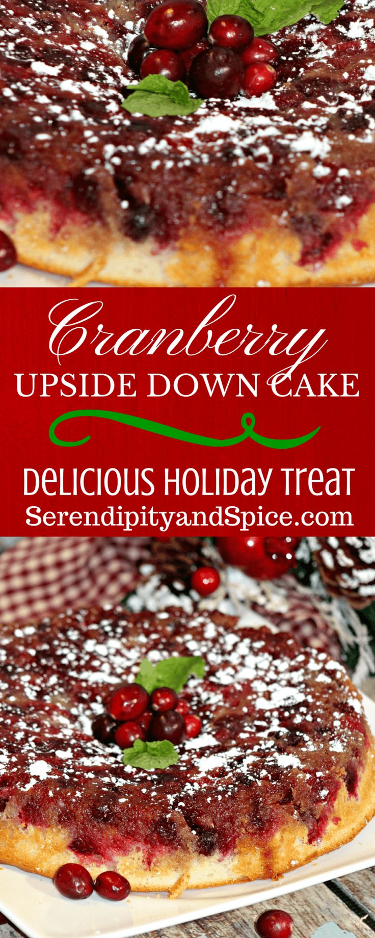 Cranberry Upside Down Cake- the most delicious Christmas dessert treat you'll make!