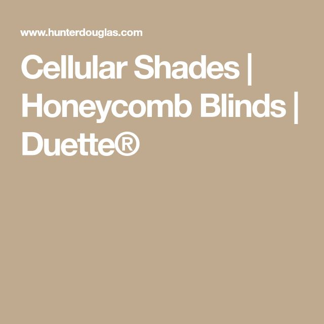 Cellular Shades | Honeycomb Blinds | Duette®
