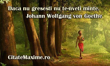 """""""Daca nu gresesti, nu te-nveti minte."""" #CitatImagine de Johann Wolfgang Von Goethe Iti place acest #citat? ♥Distribuie♥ mai departe catre prietenii tai. #CitateImagini: #ExperienteInViata #JohannWolfgangVonGoethe #romania #quotes Vezi mai multe #citate pe http://citatemaxime.ro/"""