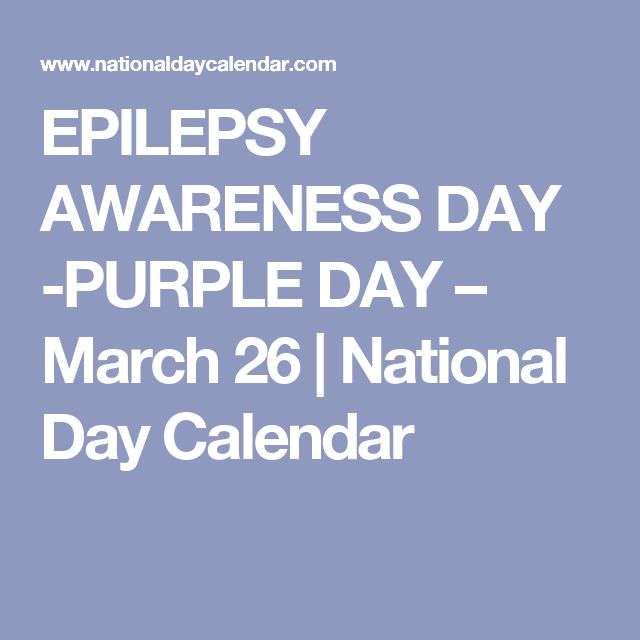 EPILEPSY AWARENESS DAY -PURPLE DAY – March 26 | National Day Calendar