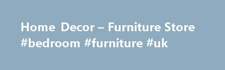 Home Decor – Furniture Store #bedroom #furniture #uk http://bedrooms.remmont.com/home-decor-furniture-store-bedroom-furniture-uk/  #vancouver bedroom furniture # Granville *SAVEMORE: Promotion code valid through 11:59 PM PT on 9/5/16. Save 10% on order totals of $100 or more, 15% on order totals of $250 [...]
