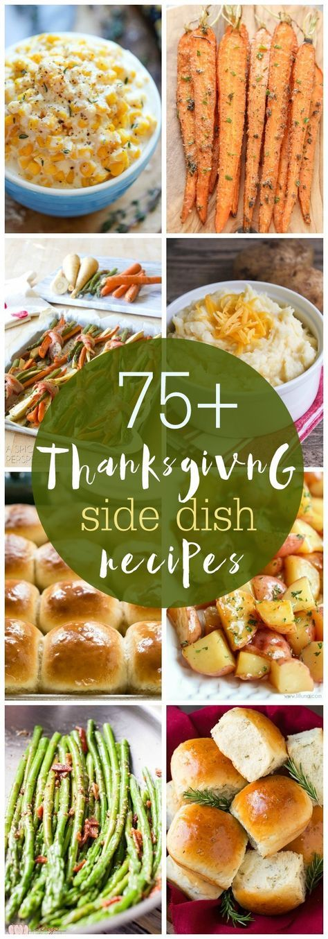 75+ Thanksgiving Side Dish Recipes - a great collection of potato recipes, veggie recipes, rolls recipes, cranberry recipes and more!! So many great ideas to choose from for the Turkey Day Menu!
