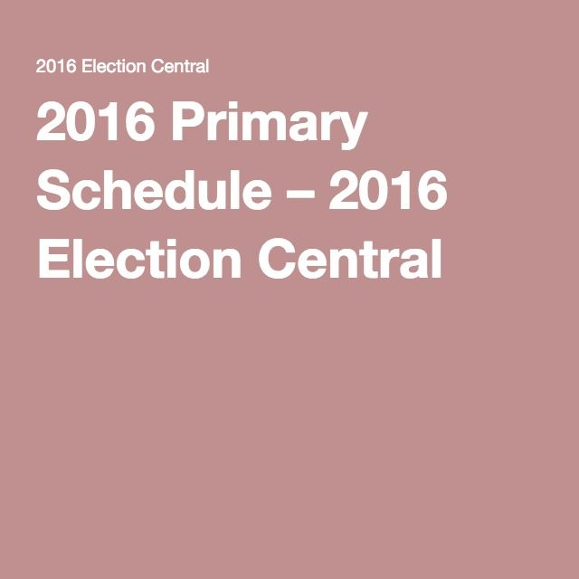 2016 Primary Schedule – 2016 Election Central