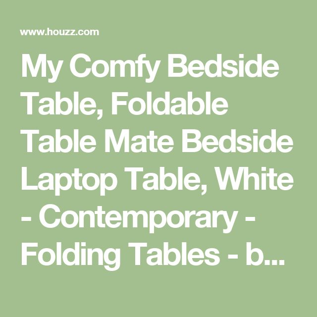My Comfy Bedside Table, Foldable Table Mate Bedside Laptop Table, White - Contemporary - Folding Tables - by Icydeals
