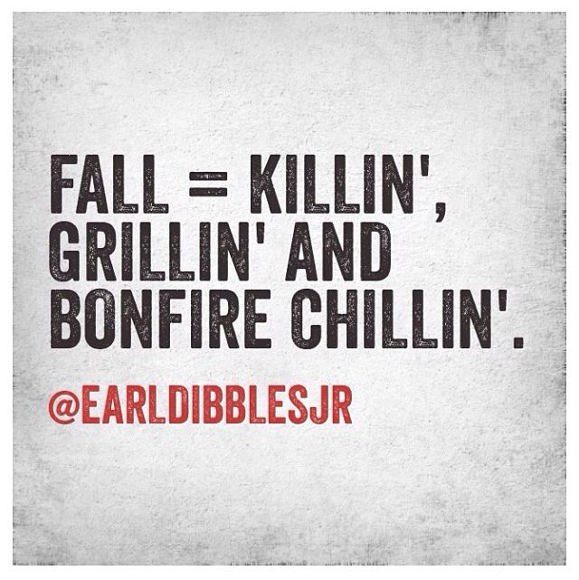 Come on fall!! I need a good time in the stand and out by the fire right now.