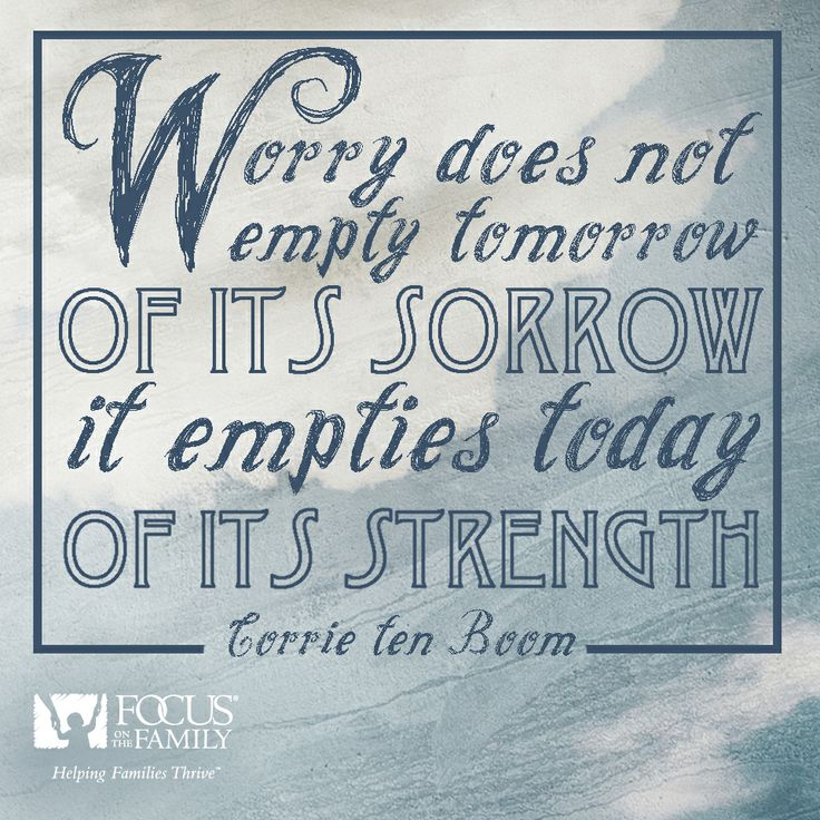 Great words from Corrie Ten boom if you find yourself worrying.  Check out a great broadcast about giving your fears and worry to God - http://bit.ly/1hnk6ts