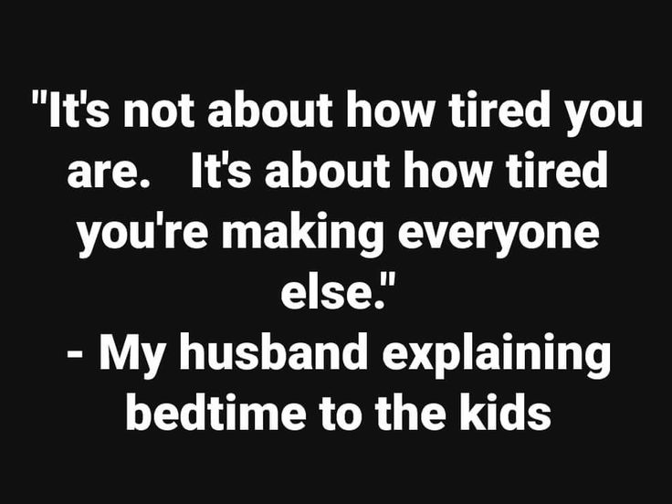 Husband explains bedtime to kids. Funny quote. Funny meme. Tired. Check out TiredNotDead.com and https://www.facebook.com/tirednotdead/