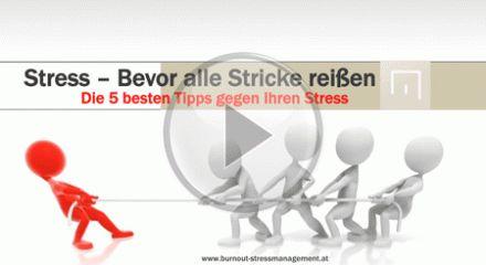 """Sie haben Stress? Die kostenlose 5 teilige Videoreihe """"Stress-Bevor alle Stricke reißen"""". Sofort für Sie zum Downloaden. Weniger Stress, mehr Lebensqualität!"""