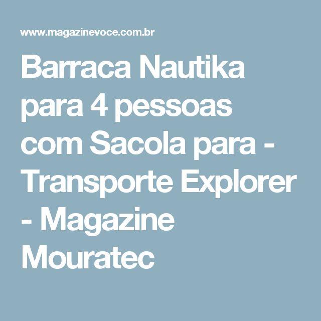 Barraca Nautika para 4 pessoas com Sacola para - Transporte Explorer - Magazine Mouratec