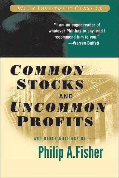 Common Stocks and Uncommon Profits and Other Writings (Wiley Investment Classics Series)