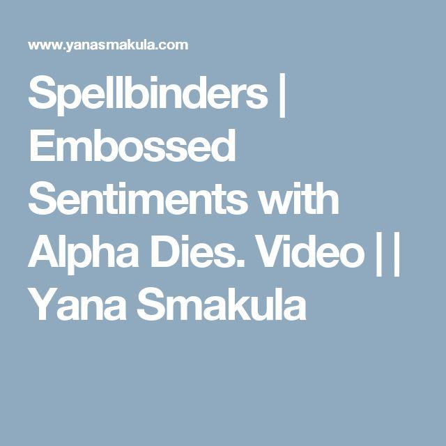 Spellbinders   Embossed Sentiments with Alpha Dies. Video     Yana Smakula