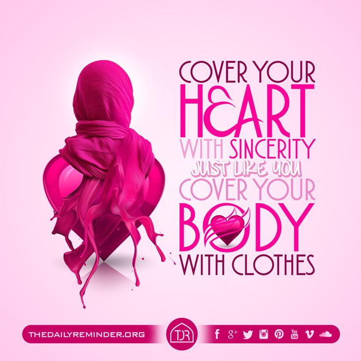 Cover your heart with sincerity just like you cover your body with clothes.
