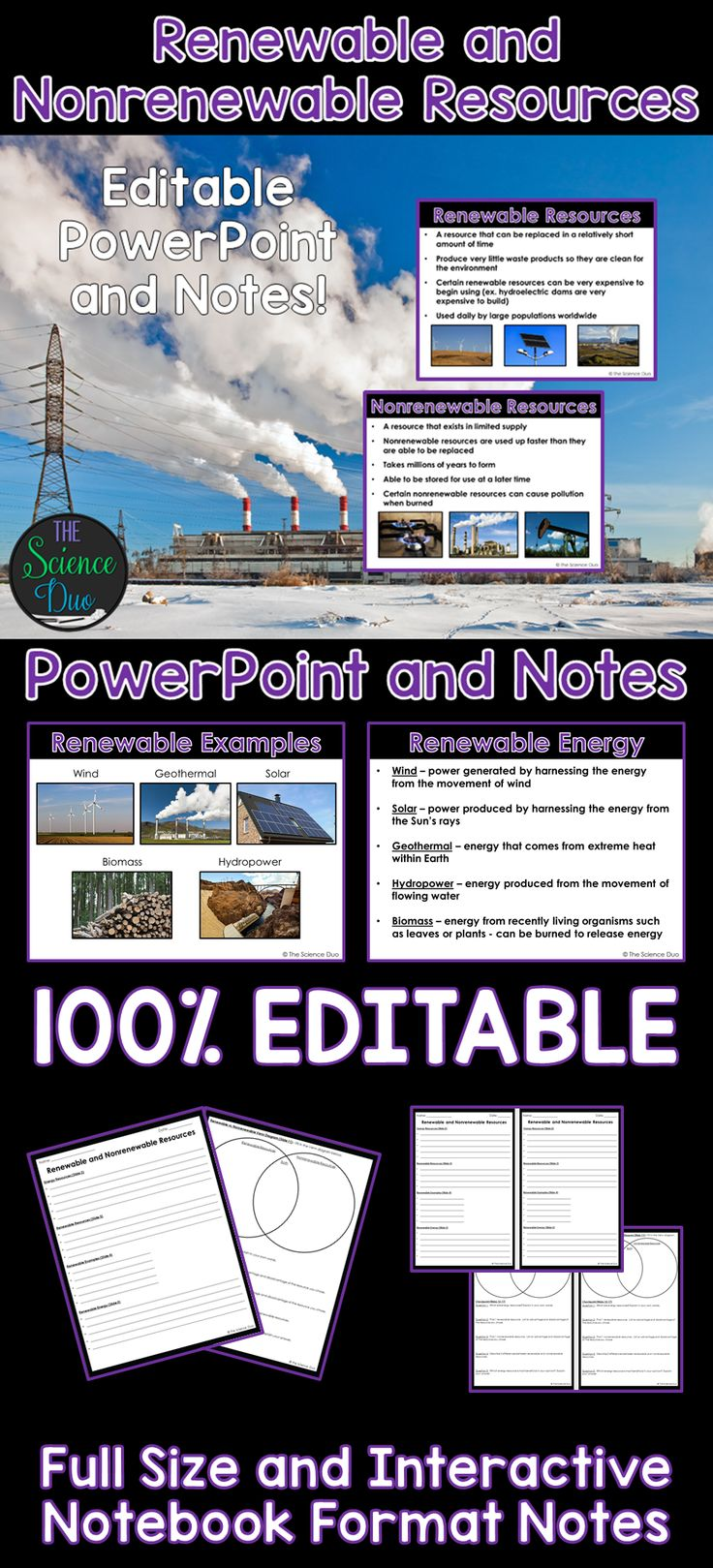 Introduce or help your students review Renewable and Nonrenewable Energy Resources with this PowerPoint presentation and student notes pages.  Wind, Solar, Hydropower, Geothermal, Biomass, Coal, Oil, Natural Gas, and Nuclear are all covered in this product.