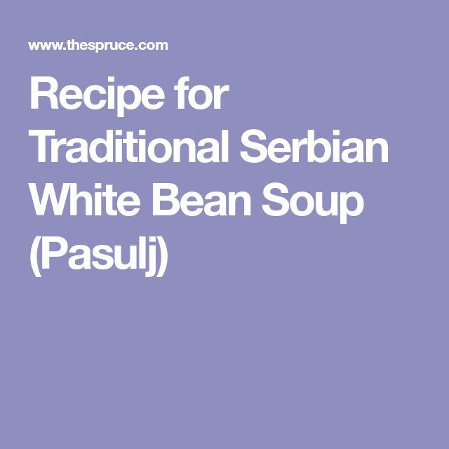 Recipe for Traditional Serbian White Bean Soup (Pasulj)