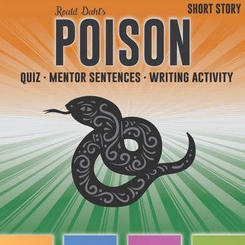 Poison by Roald Dahl short story activities: mentor sentences, lesson plan, quiz, writing activity, and point of view graphic organizer.