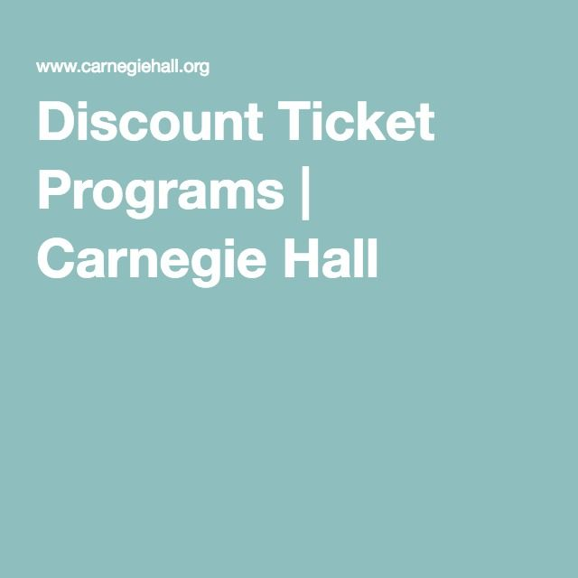 Discount Ticket Programs | Carnegie Hall